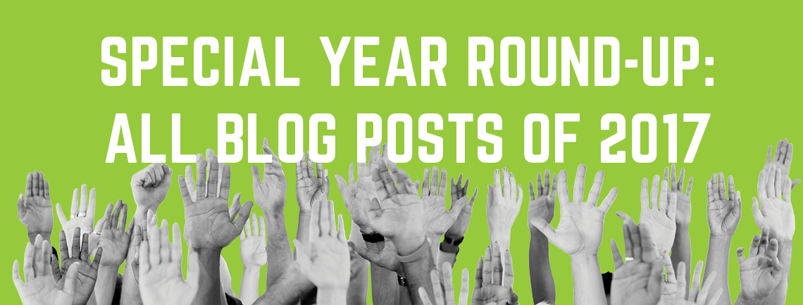Special Year Round-Up: All Blog Posts of 2017