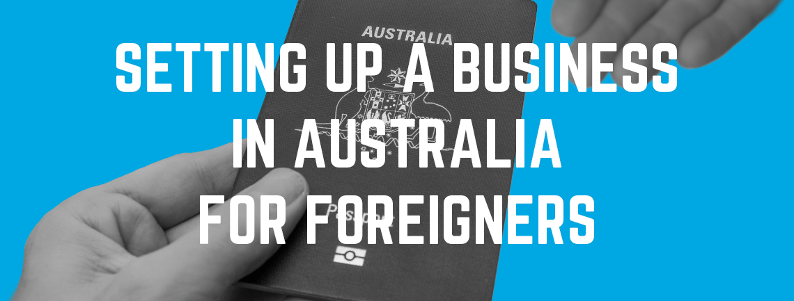 Setting Up a Business in Australia for Foreigners
