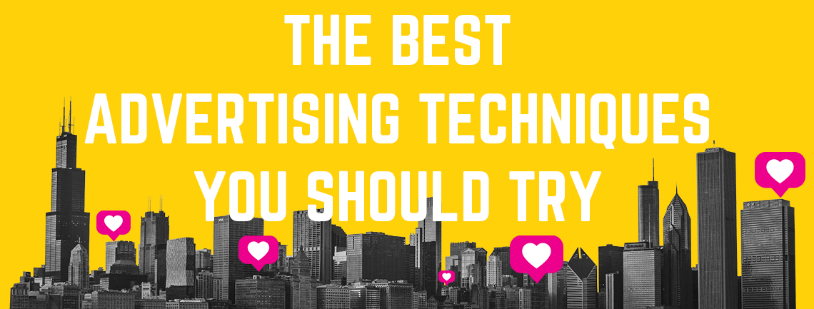 The Best Advertising Techniques a Business Should Try