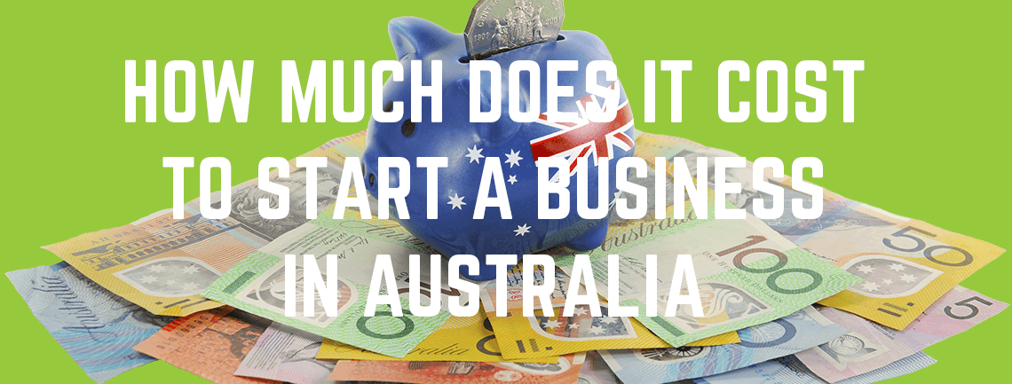 How Much Does It Cost to Start a Business in Australia