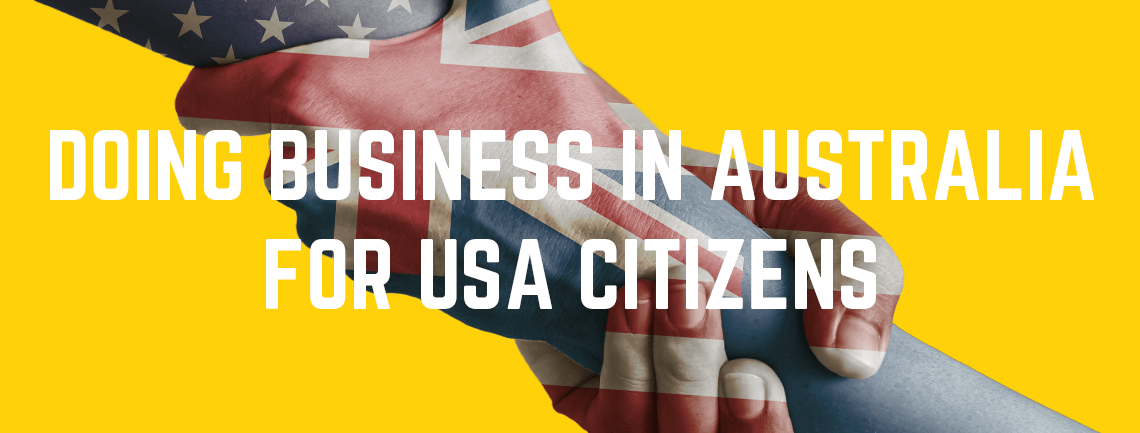 Doing Business in Australia for USA Citizens