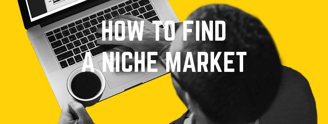 How to Find a Niche Market - Step by Step Guide