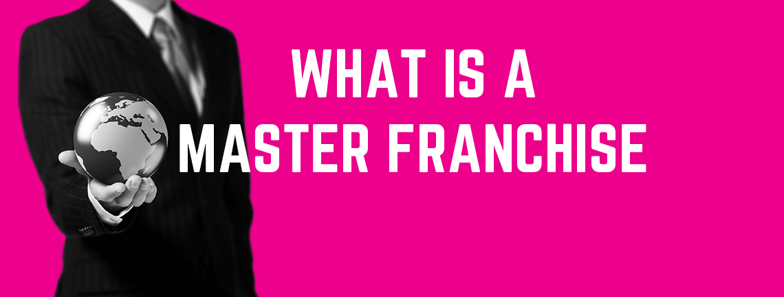What is a Master Franchise