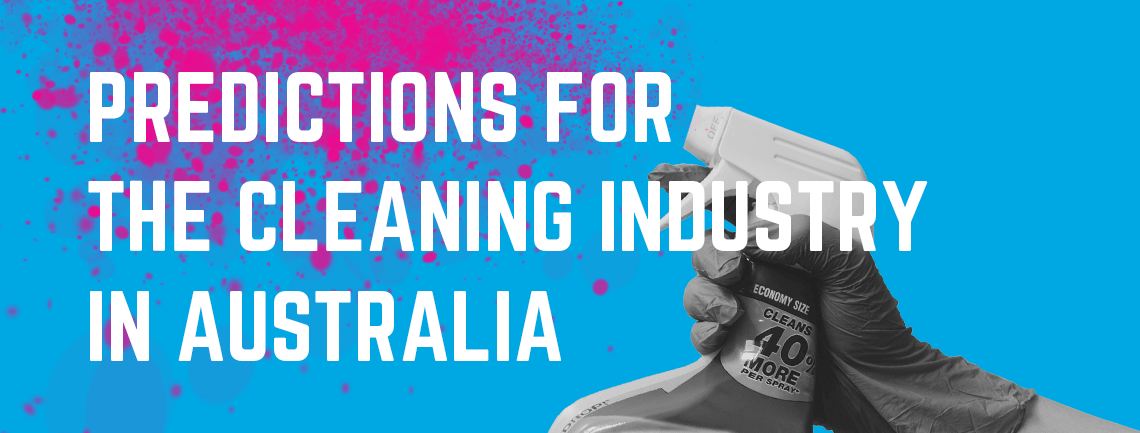 The Cleaning Industry in Australia - Insights and Predictions